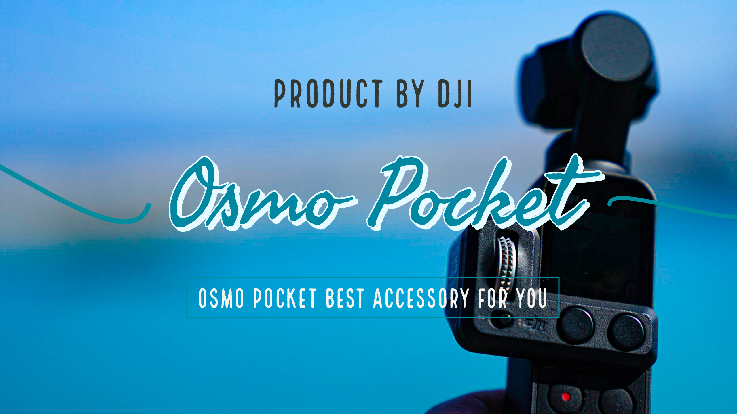 Osmo Pocket BEST ACCESSORY FOR TRAVEL