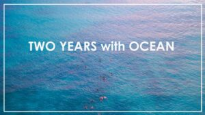 TWO YEARS with OCEAN